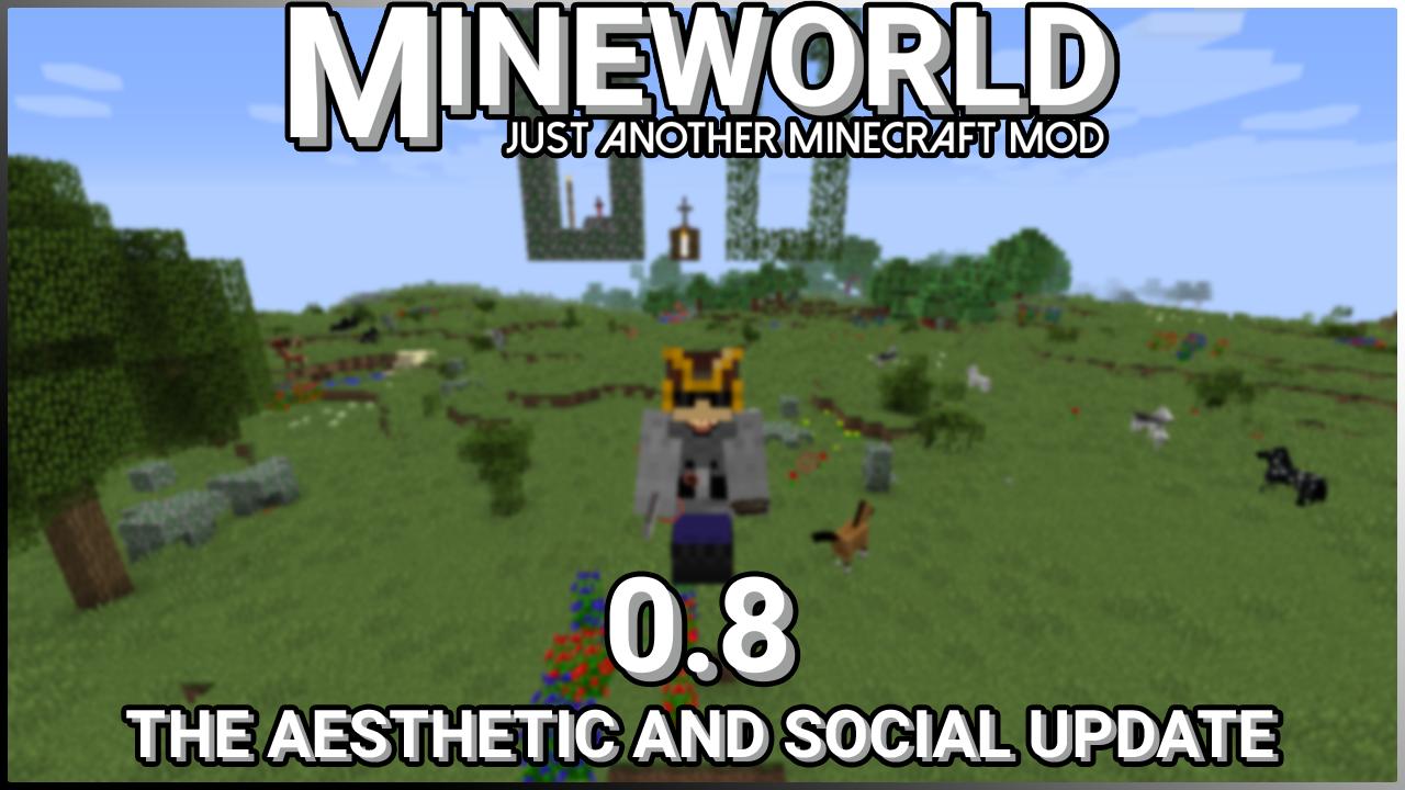 MineWorld Release 0.8 ~ The Aesthetic & Social Update!